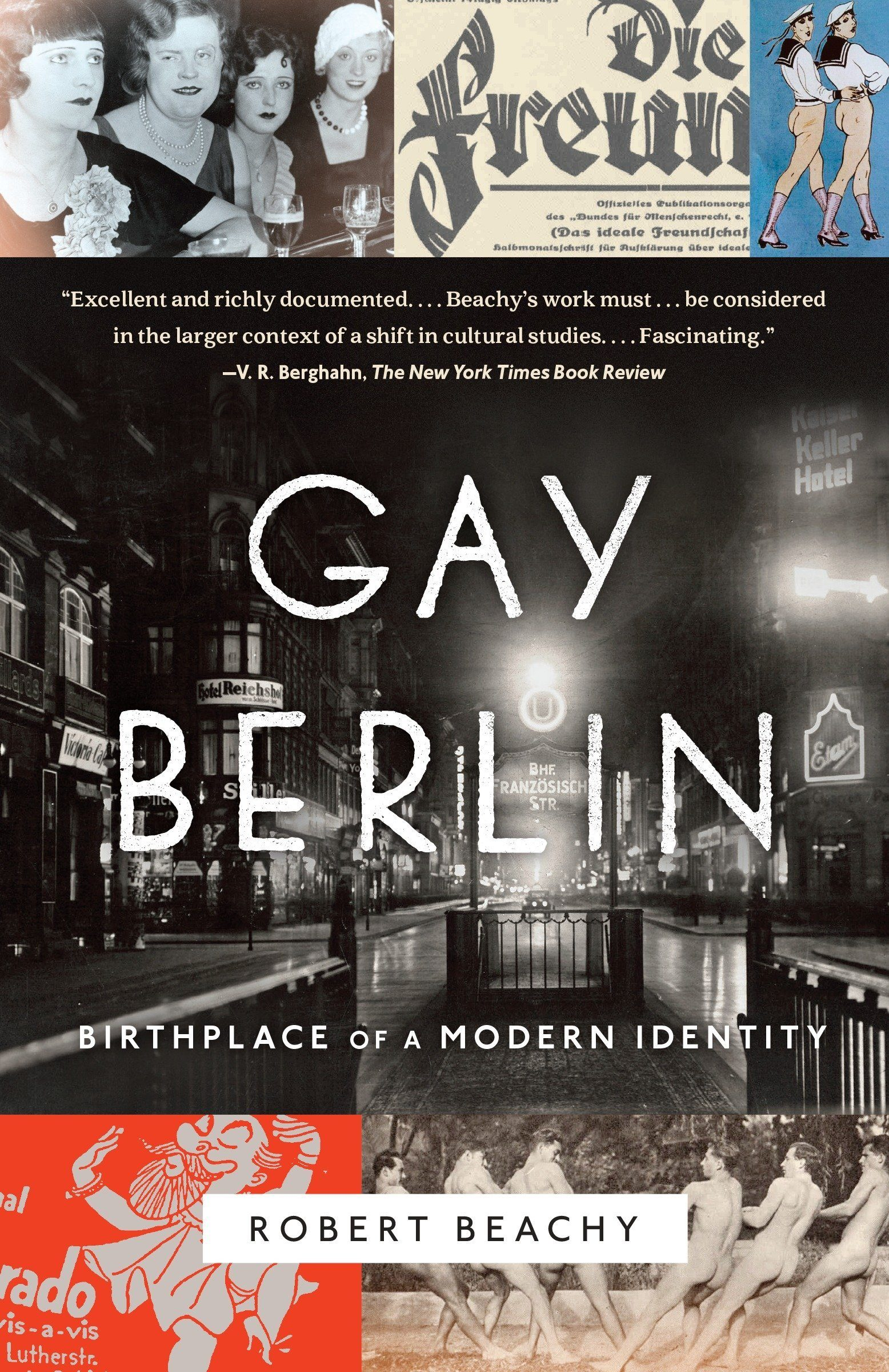 Cover of Gay Berlin: Birthplace of a Modern Identity, by Robert Beachy