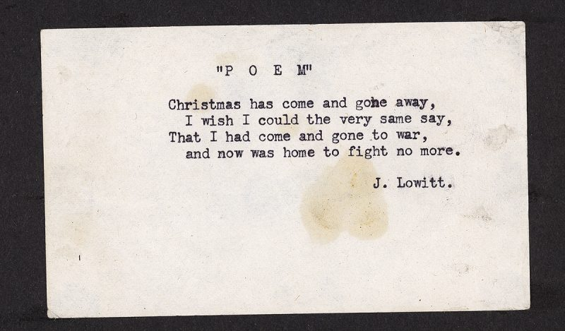 """This poem reads,""""Christmas has come and gone away, / I wish I could the very same say, / That I had come and gone to war, / and now was home to fight no more."""""""